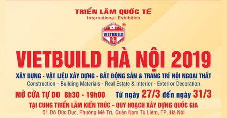 Triển Lãm Quốc Tế Vietbuild Hà Nội 2019 - Lần 1